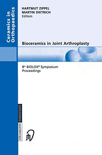 Bioceramics in Joint Arthroplasty: 8th BIOLOX® Symposium Berlin, March 28–29, 2003 Proceedings (Ceramics in Orthopaedics) (English Edition)