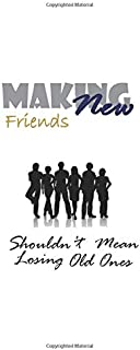 | MAKING NEW FRIENDS SHOULDN T MEAN LOSING OLD ONES |- Friendship journal: International Day friendship, Gift for Special ...