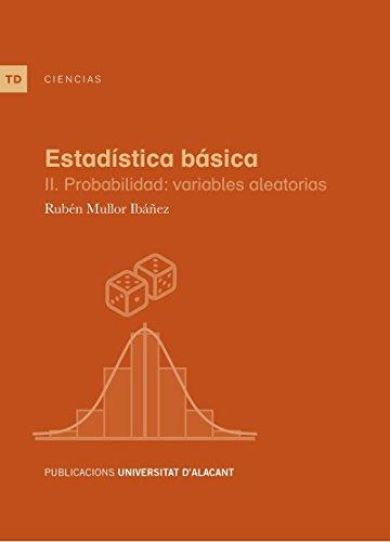 Estadística básica II. Probabilidad: variables aleatorias (Textos docentes)