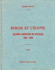 Byblos Et l'Egypte: Quatre Campagnes de Fouilles, 1921-1924 (French Edition)