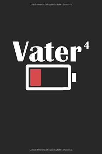 Vater: Vater 4 Kinder Akku Batterie Vati Müder Papa Notizbuch DIN A5 120 Seiten für Notizen, Zeichnungen, Formeln | Organizer Schreibheft Planer Tagebuch