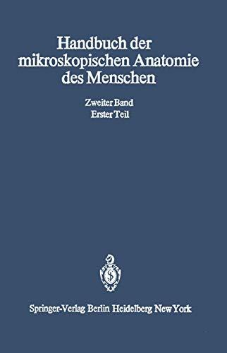 Die Gewebe: Erster Teil Epithel- und Drüsengewebe · Bindegewebe und blutbildende Gewebe · Blut (Handbuch der mikroskopischen Anatomie des Menschen   Handbook of Mikroscopic Anatomy)