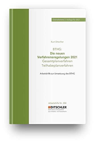 BTHG: Die neuen Verfahrensregelungen 2021: Gesamtplanverfahren - Teilhabeplanverfahren; Arbeitshilfe zur Umsetzung des BTHG