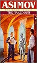 The Naked Sun (The Robot Series) by Isaac Asimov