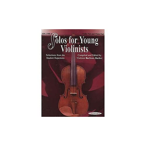 Solos for Young Violinists, Violin Part and Piano Accompaniment, Volume 4 by Barbara Barber