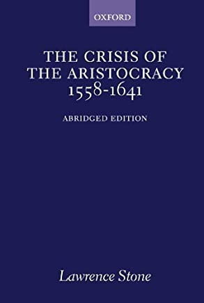The Crisis of the Aristocracy, 1558 to 1641 (Galaxy Books) by Lawrence Stone(1967-12-31)