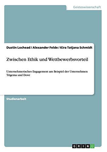Zwischen Ethik und Wettbewerbsvorteil: Unternehmerisches Engagement am Beispiel der Unternehmen Trigema und Dove