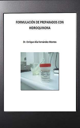 Formulación de Preparados Despigmentantes con Hidroquinona: Aprende en pocos pasos a elaborar fórmulas magistrales despigmentantes con hidroquinona