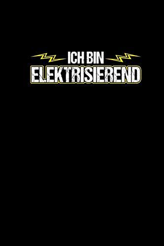 Ich Bin Elektrisierend: Notizbuch a5 kariert - Lustige Elektriker Geschenke Elektroniker Journal Notizblock Terminkalender Planer