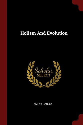 Compare Textbook Prices for Holism And Evolution  ISBN 9781376144017 by J.C., Smuts Hon