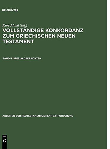 Vollständige Konkordanz zum griechischen Neuen Testament: Spezialübersichten: Band II