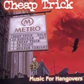 Music For Hangovers by Cheap Trick