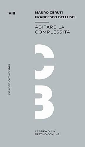 Abitare la complessità. La sfida di un destino comune