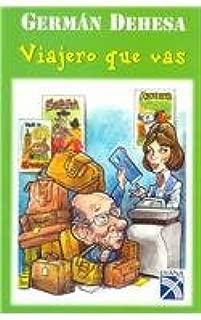 Viajero que vas/ Traveling Traveler (Spanish Edition)
