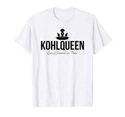 Norddeutsch Kohl Kohlqueen Kohlfahrt Kohltour Grünkohl T-Shirt