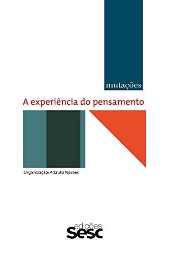 Mutações: a experiência do pensamento (Série Mutações)
