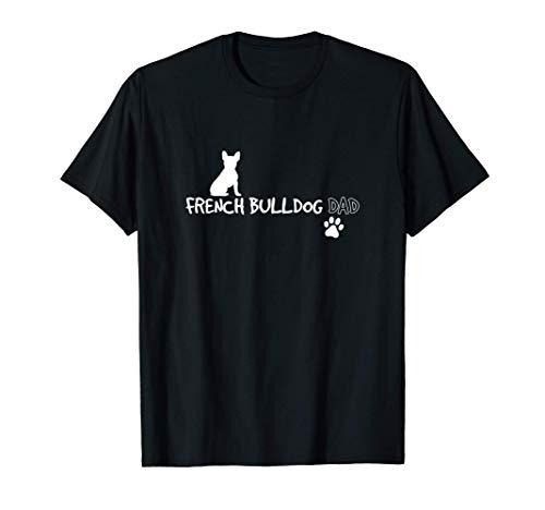 French Bulldog Dad Funny Cute Dog Owner Gift T-Shirt