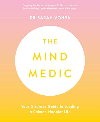 The Mind Medic: Your 5 Senses Guide to Leading a Calmer, Happier Life
