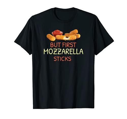 Pero primero palitos de mozzarella divertidos bastones de mozzarella Camiseta