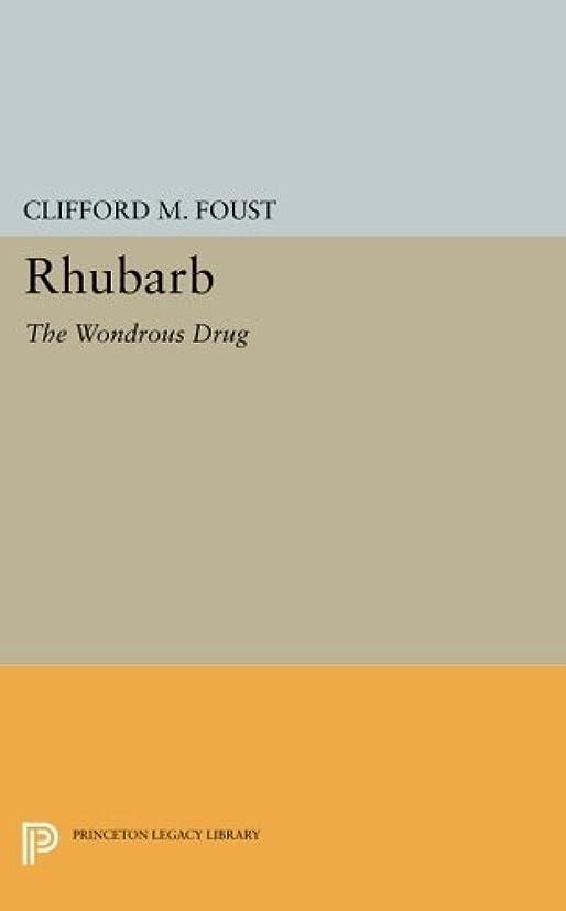 シーケンスナサニエル区トレイルRhubarb: The Wondrous Drug (Princeton Legacy Library)