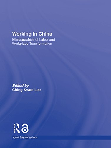 Couverture du livre Working in China: Ethnographies of Labor and Workplace Transformation (Asia's Transformations) (English Edition)