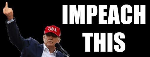 Donald Trump Flipping Bird Impeach This Bumper Sticker (pro Off give Finger Pelosi)