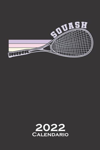 Raqueta de squash Pelota de tenis Calendario 2022: Calendario anual para Aficionados a deportes similares al tenis