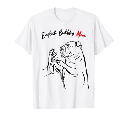 English Bulldog Mom Dog Mama Funny Women Camiseta