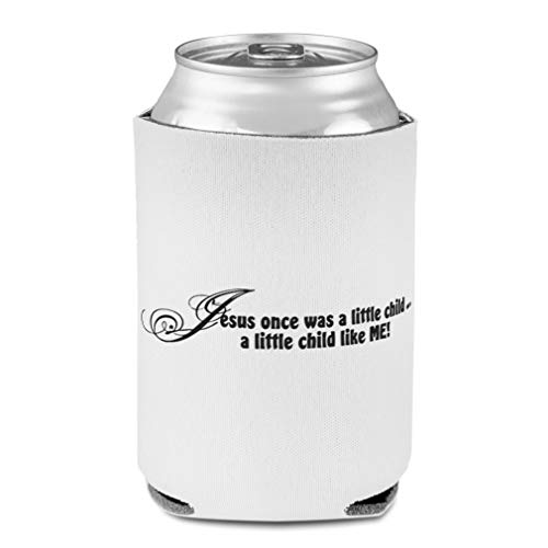 Koozies for Cans Drink Cooler Jesus Once Was Little Child like Me! Scuba Foam Party Beer Cover