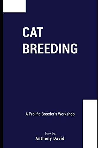CAT BREEDING: A Prolific Breeder's Workbook
