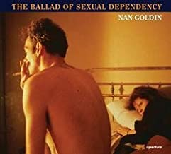 Nan Goldin: The Ballad of Sexual Dependency (Paperback); 2014 Edition