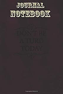 Composition Notebook, Journal Notebook Gift: Dont Be A Turd Today Funny No Drama Kids Mom Size 6'' x 9'', 100 Pages for No...
