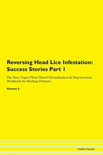 Reversing Head Lice Infestation: Testimonials for Hope. From Patients with Different Diseases Part 1