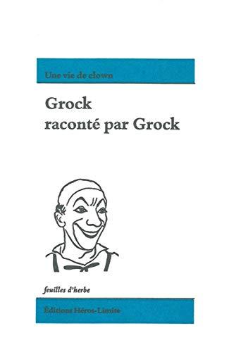 Grock raconté par Grock