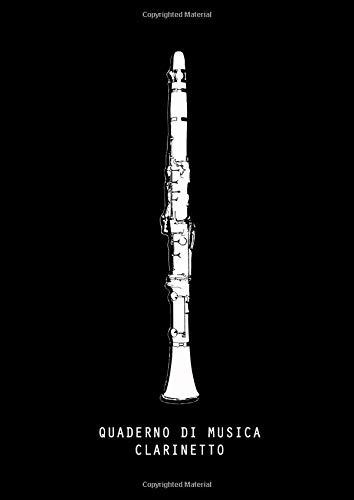 QUADERNO DI MUSICA – CLARINETTO: Quaderno di punteggio musicale – 10 per pagina – per musicisti, studenti, insegnanti, composizione!