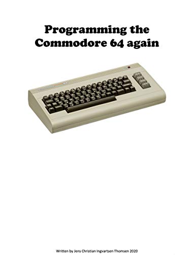 Programming the Commodore 64 again: Create a game step by step (English Edition)