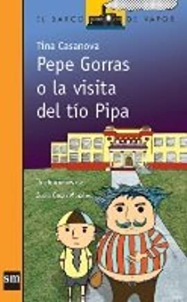 Pepe Gorras O La Visita Del Tío Pipa (By Tina Casanova): Tina Casanova, Ediciones SM: 9781939075031: Amazon.com: Books