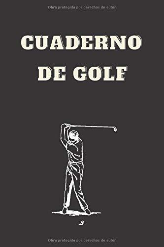 Cuaderno de golf: Libro de puntaje de golf|cuaderno de bitácora de los golfistas | Cuaderno de bitácora / Cuadro de mando para el golfista | Idea de ... |15.24 x 22.86 cm(6 X 9 in) 108 páginas