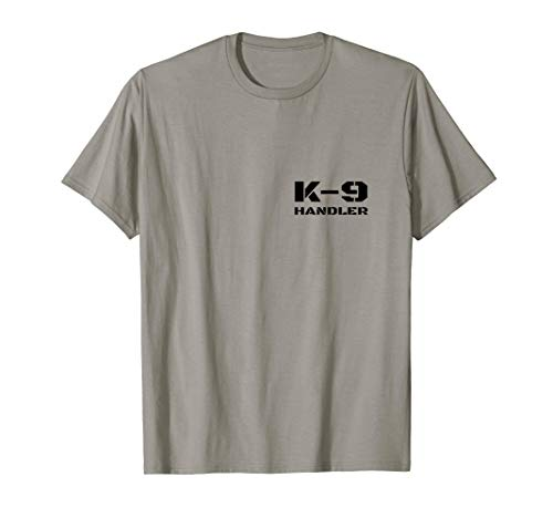 K-9 Handler K9 Police Dog Trainer Canine Unit Small Text T-Shirt