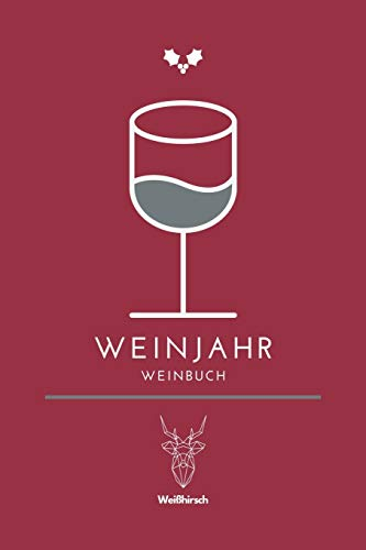 Weinjahr - Weinbuch: A5 Weinbuch | Wein Journal | Wein Notizbuch | Weinzubehör | Verkostungsheft | Weingeschenk | Geschenkbuch für Weinverkostung, ... Someliérs, Winzer, Weintrinker und Genießer