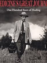 Medicine's Great Journey: One Hundred Years of Healing