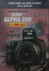 JumpStart Video Training Guide on DVD for the Sony Alpha 200 Digital Camera.