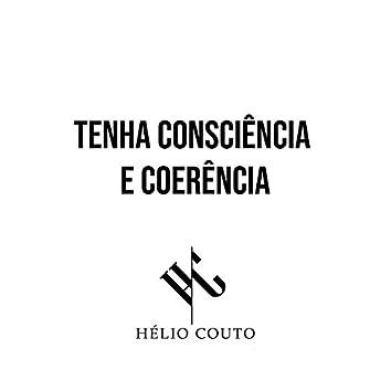 Tenha Consciência e Coerência