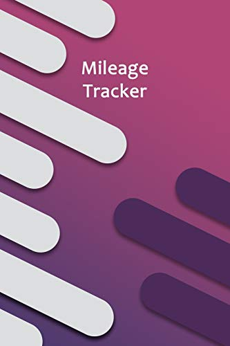 Mileage Tracker: Professional Mileage Log Book: Mileage & Gas Journal: Mileage Log For Work: Mileage Tracker For Business