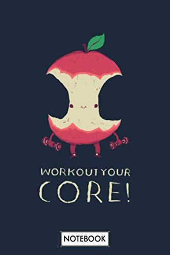 Workout Your Core Apple Core Gym Notebook: Journal, Planner, 6x9 120 Pages, Diary, Matte Finish Cover, Lined College Ruled Paper