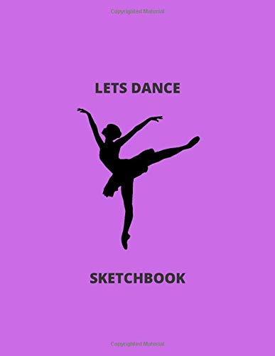Lets Dance in Purple Sketchbook 8.5x11: Sketchbook: perfect gift for kids of all ages: 120 blank pages