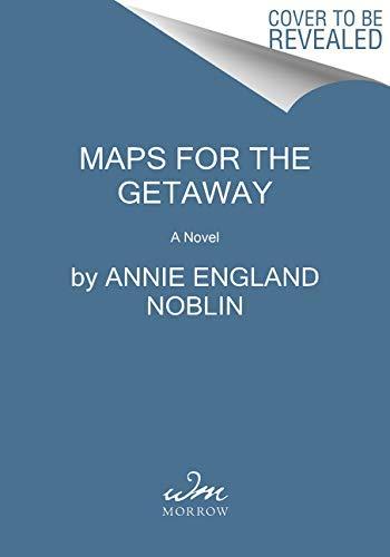 Maps for the Getaway: A Novel (English Edition)