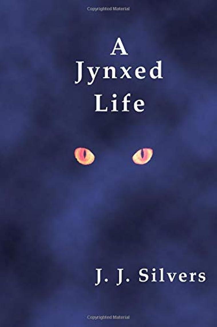 狂人怠感楽観的A Jynxed Life