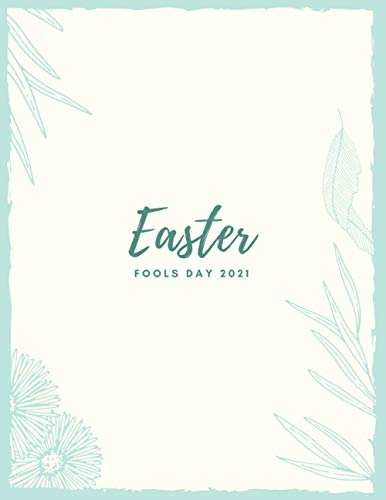 Easter Fools Day 2021: Easter & April Fool's Day Gift Notebook