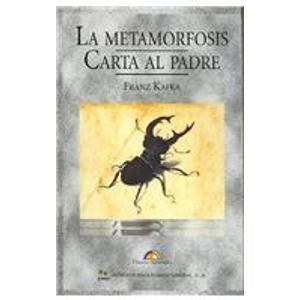 La Metamorfosis/ The Metamorphosis: Carta Al Padre/ Letter to the Father